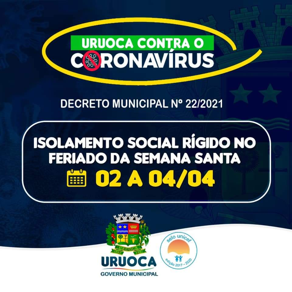 DECRETO MUNICIPAL N 22/2021 ISOLAMENTO SOCIAL RIGIDO NO FERIADO DA SEMANA SANTA 02 A 04/04